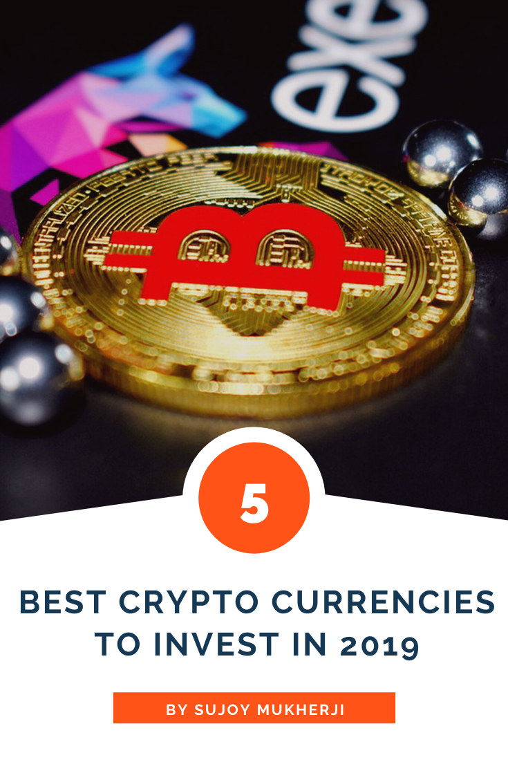 5 Best Crypto Currencies To Invest In 2019