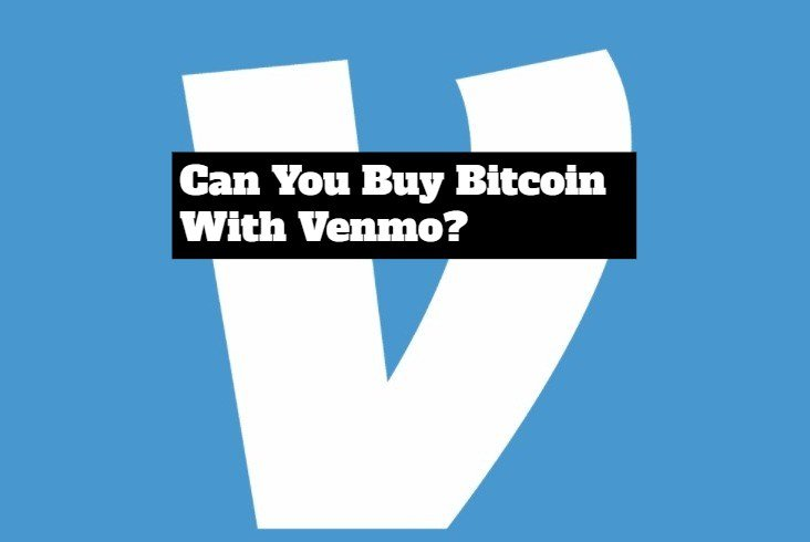 Can You Buy Bitcoin With Venmo In 2020?